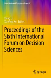 Proceedings of the Sixth International Forum on Decision Sciences