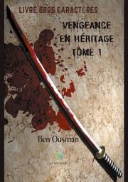 Vengeance en héritage Tome 1 - Livre gros caractères