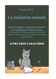 La médiation animale pour les mineurs sous-main de justice - Livre gros caractères