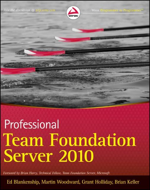 Professional Team Foundation Server 2010 (E-Book, PDF