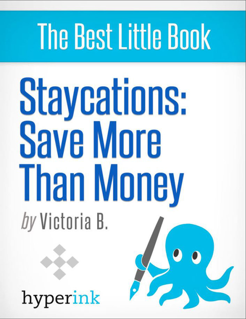 Staycation Ideas Exciting Vacation Ideas For Your Home City E Book