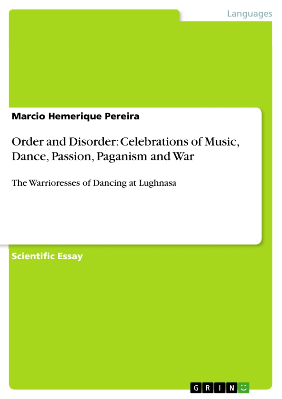 Order and Disorder: Celebrations of Music, Dance, Passion, Paganism