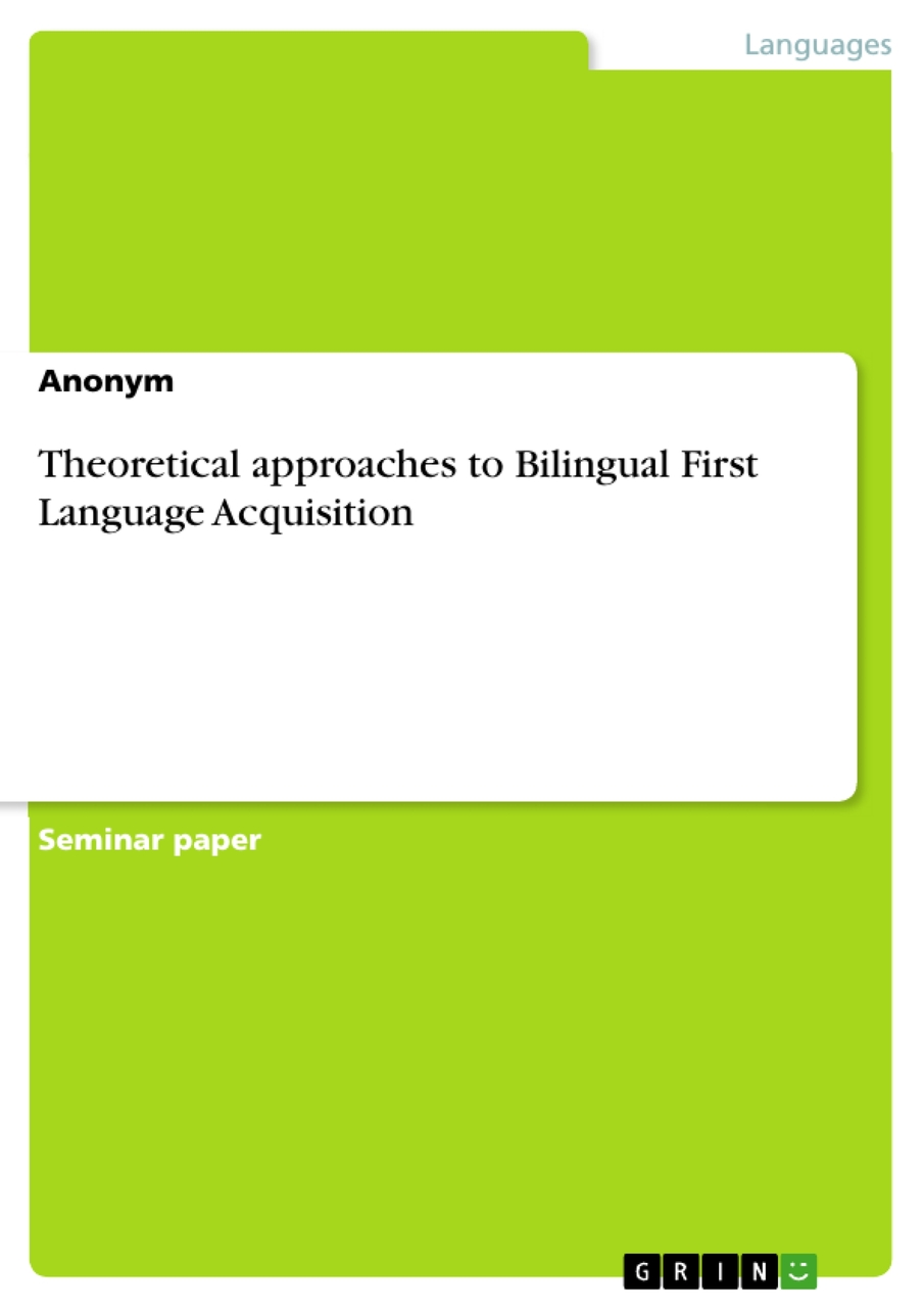 Theoretical approaches to Bilingual First Language