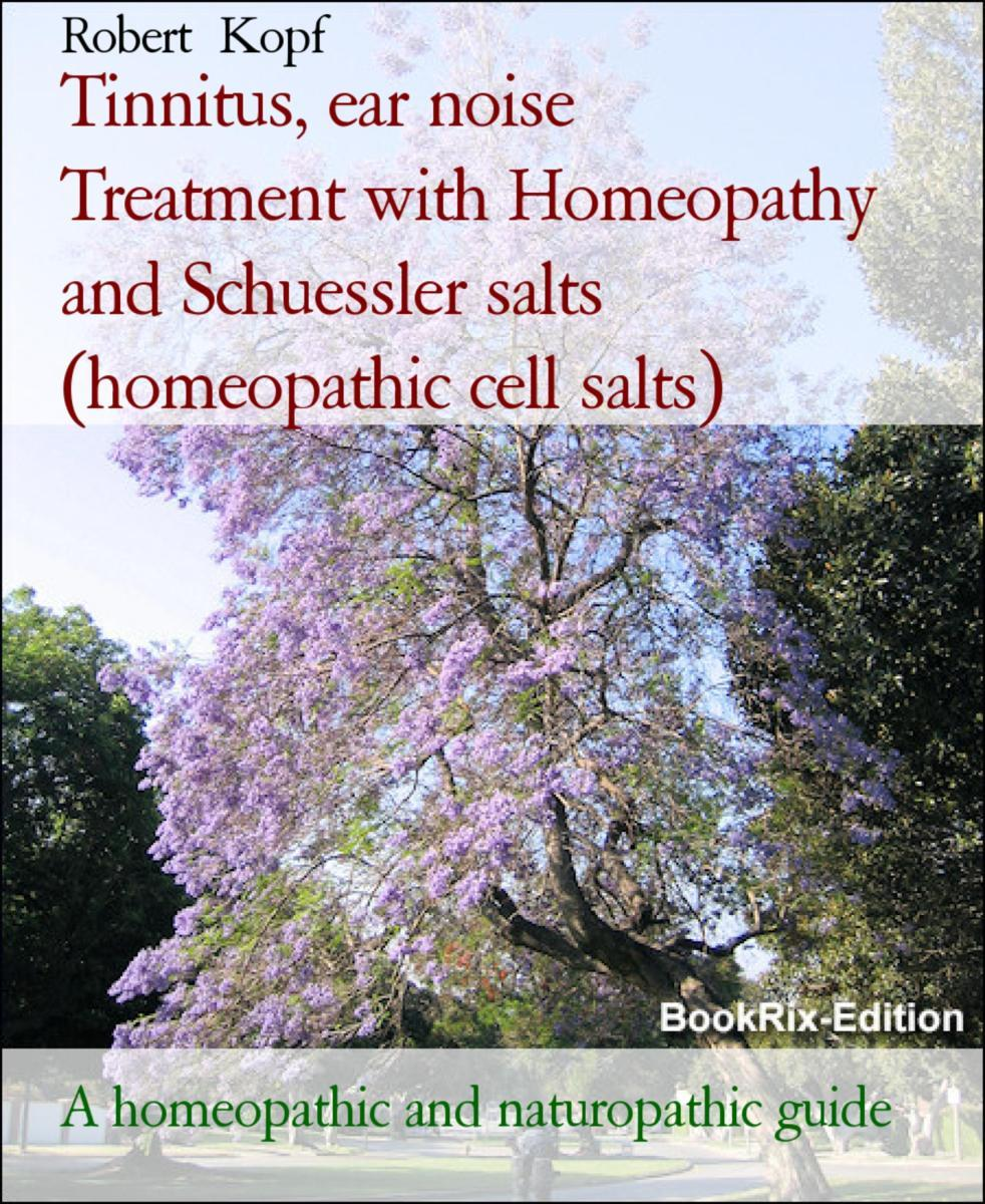Tinnitus, ear noise Treatment with Homeopathy and Schuessler salts