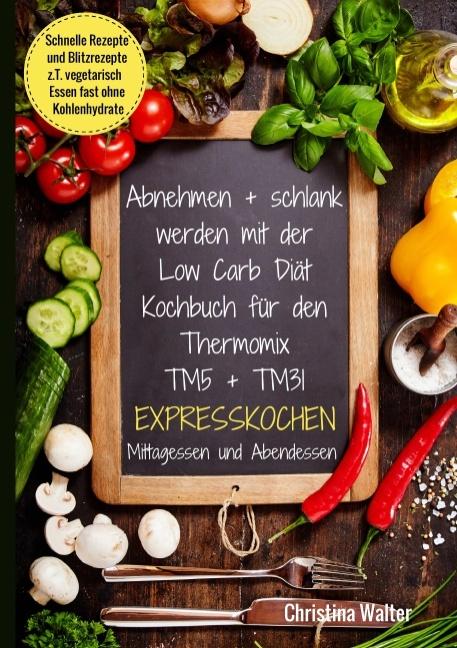 Abnehmen Schlank Werden Mit Der Low Carb Diat Kochbuch Fur Den