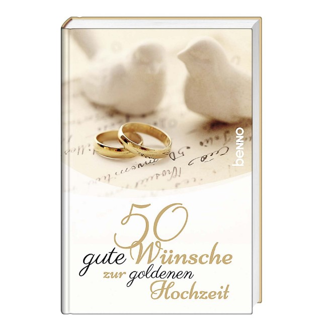 50 Gute Wünsche Zur Goldenen Hochzeit Von Volker Bauch Gebundenes Buch