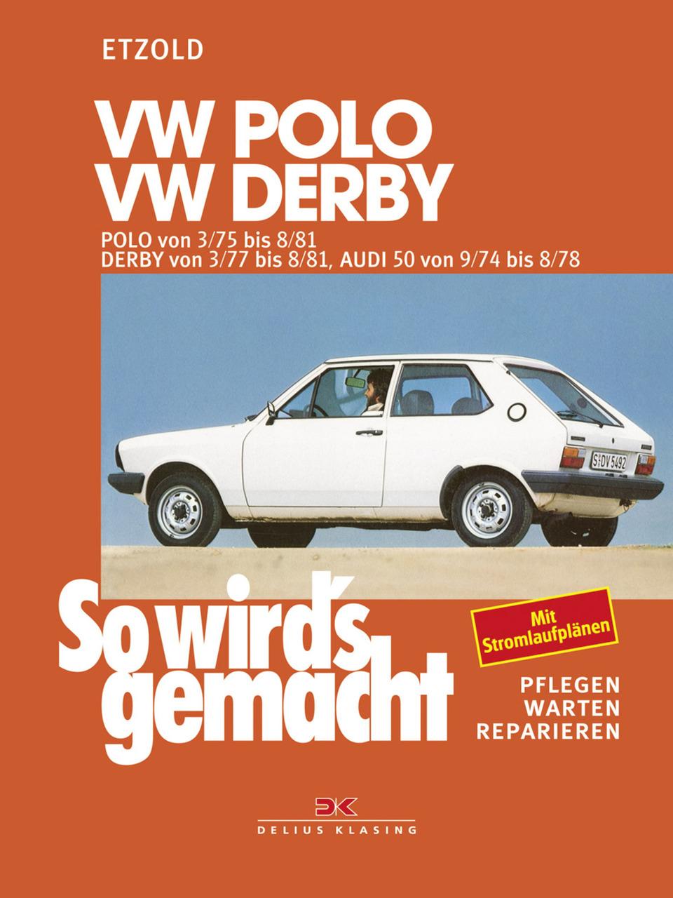 vw polo 3/75 bis 8/81, vw derby 3/77 bis 8/81, audi 50 9/74 bis 8/78