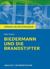 Biedermann Und Die Brandstifter Von Max Frisch Textanalyse Und
