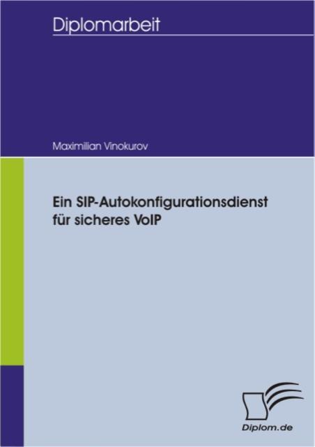 Ein SIP-Autokonfigurationsdienst für sicheres VoIP (E-Book