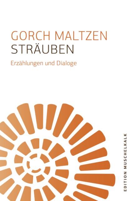 Maltzen, Gorch: Sträuben