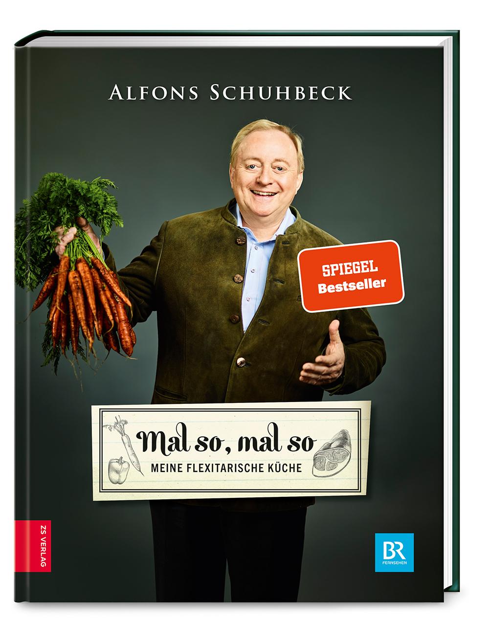 Mal so, mal so - Meine flexitarische Küche von Alfons Schuhbeck ...