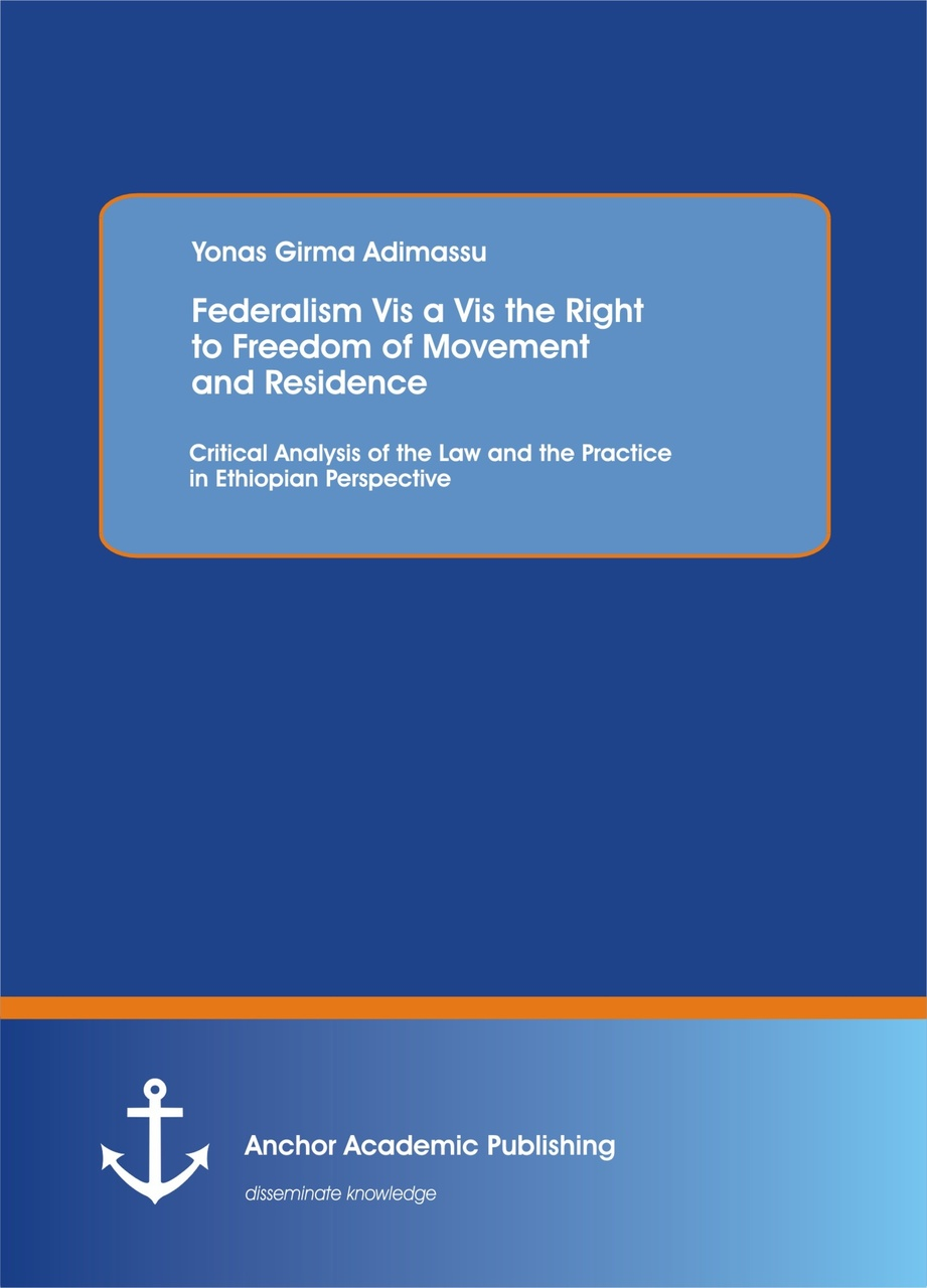 Federalism Vis a Vis the Right to Freedom of Movement and Residence
