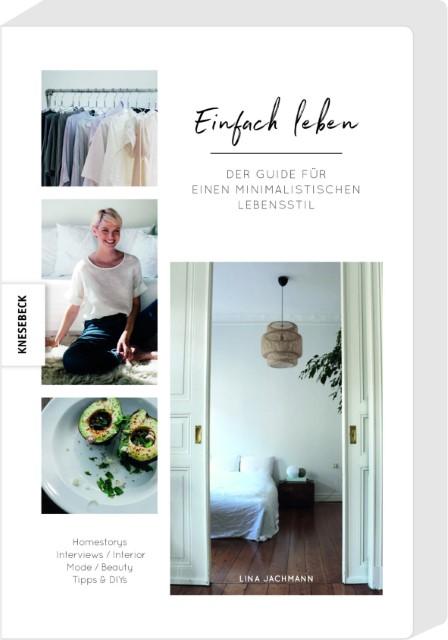 der guide fr einen minimalistischen lebensstil homestories interviews interieur mode beauty tipps diys