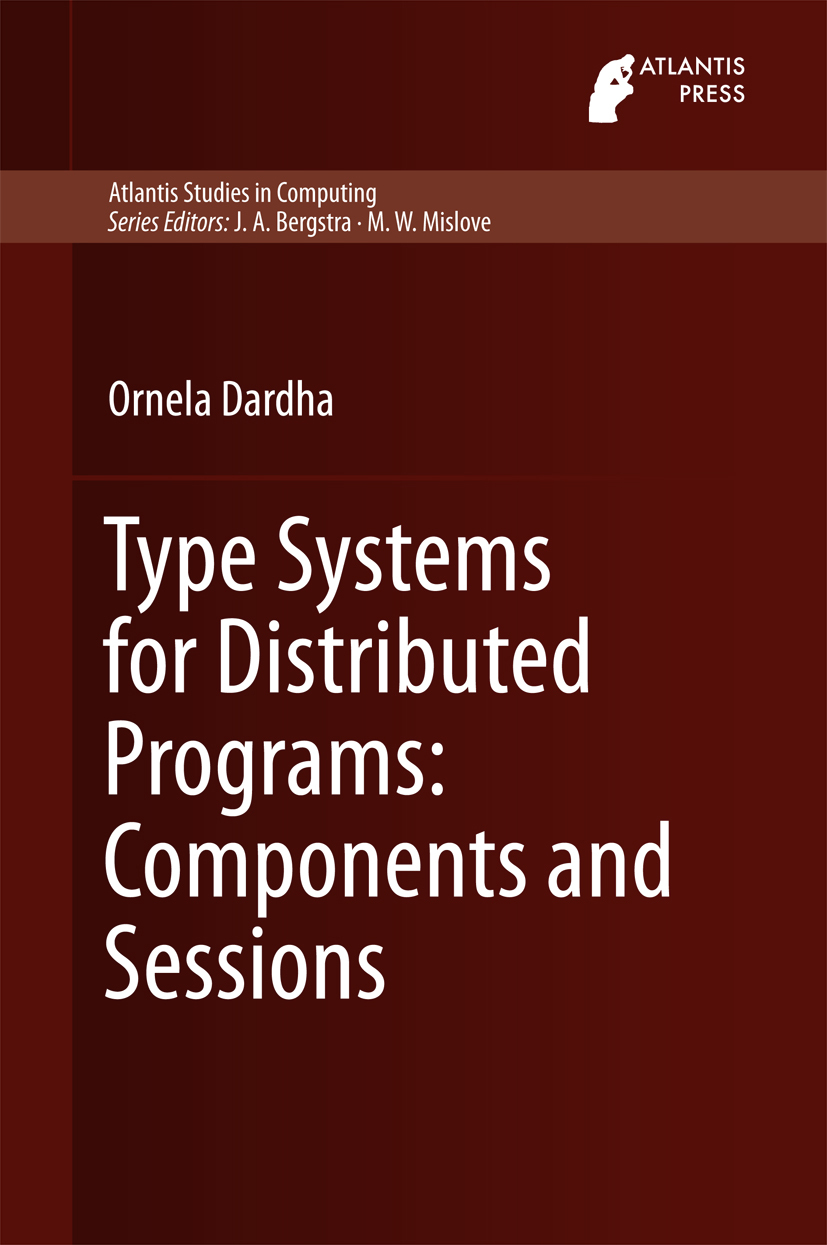 Type Systems For Distributed Programs Components And Sessions E