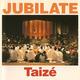 Taizé: Jubilate
