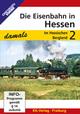 Die Eisenbahn in Hessen - damals