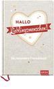 Hallo Lieblingsmenschen!: Das besondere Freundebuch