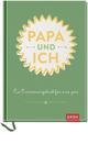 Papa und ich: Ein Erinnerungsbuch für uns Zwei