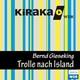 Kiraka, Die Trolle nach Island