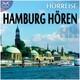 HH Hamburg Hören - eine Hörreise: Vom Hafen über St. Pauli zur Alster und in den Volkspark & Geräusche-Raten
