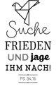 Stempel 'Suche Frieden und jage ihm nach. (Ps 34,15)'