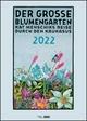 Kat Menschik: Der große Blumengarten 2022 - Poster-Kalender - Spiralbindung - Format 50 x 70 cm