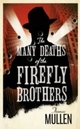 Many Deaths of the Firefly Brothers