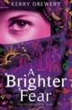Brighter Fear