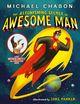 The Astonishing Secret of Awesome Man