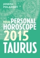 Taurus 2015: Your Personal Horoscope