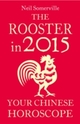 Rooster in 2015: Your Chinese Horoscope