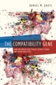 Compatibility Gene: How Our Bodies Fight Disease, Attract Others, and Define Our Selves