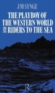 Playboy of the Western World and Riders to the Sea