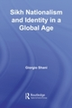 Sikh Nationalism and Identity in a Global Age