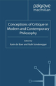Conceptions of Critique in Modern and Contemporary Philosophy