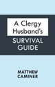 Clergy Husband's Survival Guide