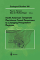 North American Temperate Deciduous Forest Repsonses to Changing Precipitation Regimes