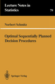 Optimal Sequentially Planned Decision Procedures