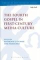 Fourth Gospel in First-Century Media Culture