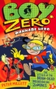 Boy Zero Wannabe Hero: The Attack of the Brain-Dead Breakdancing Zombies