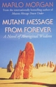 Mutant Message from Forever (ident. mit Mutant Mes