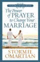 The Power of Prayer¿ to Change Your Marriage Prayer and Study Guide