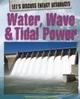Water, Wave & Tidal Power