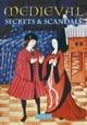 Medieval Secrets & Scandals