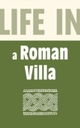 Life in a Roman Villa