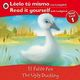 The Ugly Duckling/El patito