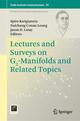 Lectures and Surveys on G2-Manifolds and Related Topics