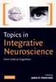 Topics in Integrative Neuroscience