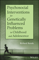 Psychosocial Interventions for Genetically Influenced Problems in Childhood and Adolescence