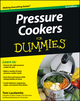 Pressure Cookers For Dummies